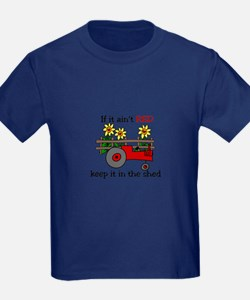 If it aint RED Keep it in the Shed T-Shirt