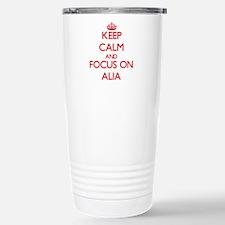 Keep Calm and focus on Alia Travel Mug