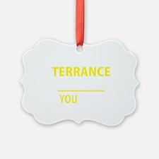 Unique Terrance Ornament