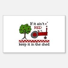 If it aint RED Keep it in the Shed Decal
