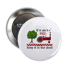 "If it aint RED Keep it in the Shed 2.25"" Button (1"