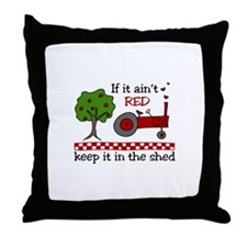 If it aint RED Keep it in the Shed Throw Pillow