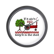 If it aint RED Keep it in the Shed Wall Clock