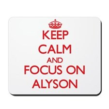 Keep Calm and focus on Alyson Mousepad