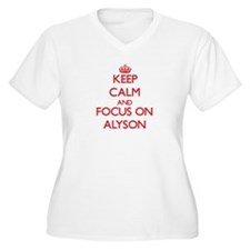 Keep Calm and focus on Alyson Plus Size T-Shirt