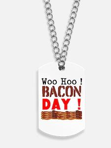 Woo Hoo Bacon Day Dog Tags