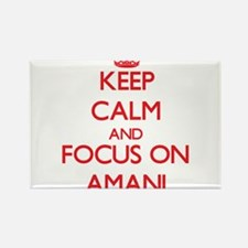 Keep Calm and focus on Amani Magnets
