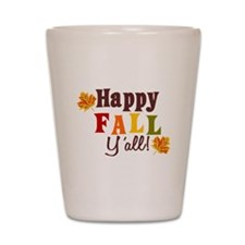 Happy Fall Yall! Shot Glass