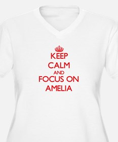 Keep Calm and focus on Amelia Plus Size T-Shirt