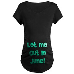 Let Me Out In June! T-Shirt