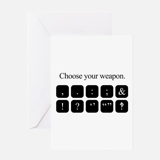 Choose Your Weapon (punctuation) Greeting Cards