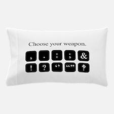 Choose Your Weapon (punctuation) Pillow Case