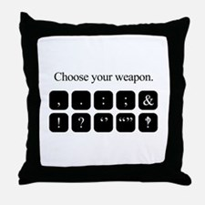 Choose Your Weapon (punctuation) Throw Pillow