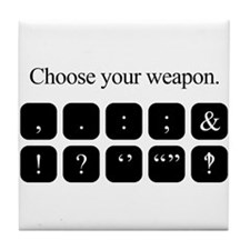 Choose Your Weapon (punctuation) Tile Coaster