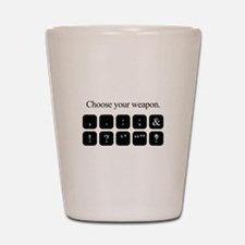 Choose Your Weapon (punctuation) Shot Glass