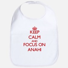 Keep Calm and focus on Anahi Bib
