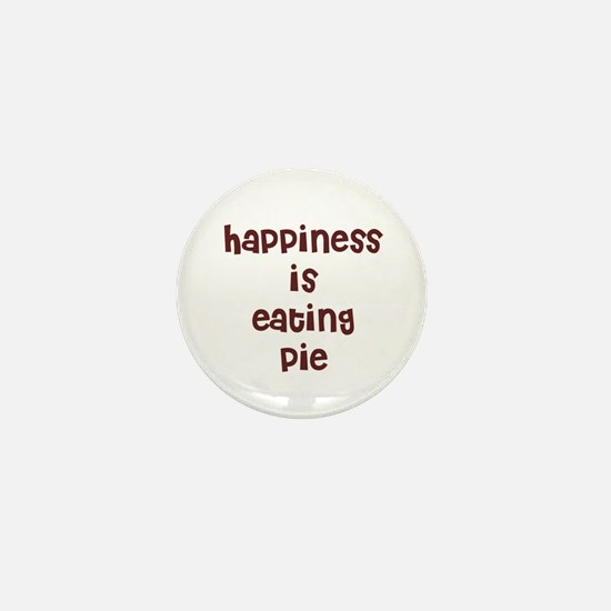 happiness is eating pie Mini Button