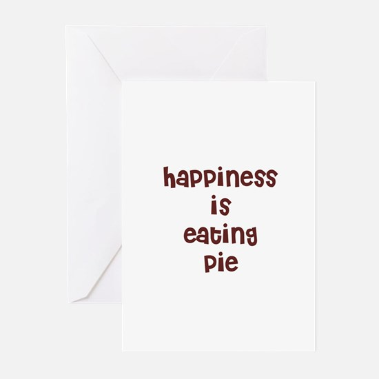 happiness is eating pie Greeting Cards (Package of