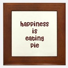 happiness is eating pie Framed Tile