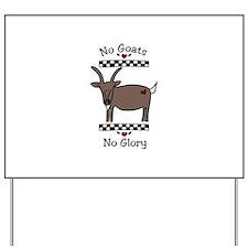 No Goats No Glory Yard Sign