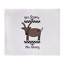 No Goats No Glory Throw Blanket