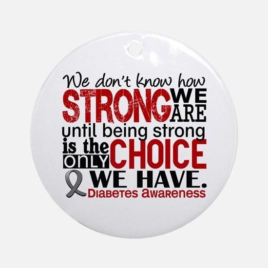 Diabetes How Strong We Are Ornament (Round)