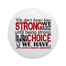Juv Diabetes How Strong We Are Ornament (Round)