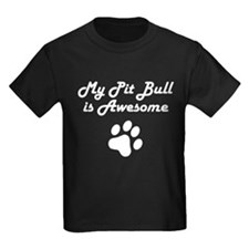 My Pit Bull Is Awesome T-Shirt
