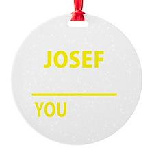 Cute Josef Ornament