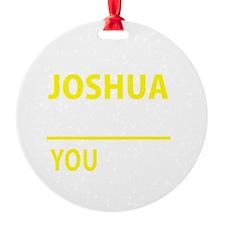 Unique Joshua Ornament