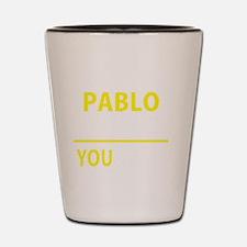 Cute Pablo Shot Glass