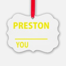 Funny Preston Ornament