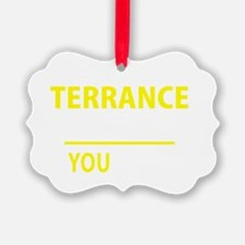 Cute Terrance Ornament