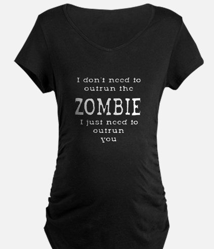 Outrun The Zombie 2 Maternity T-Shirt