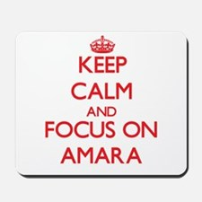 Keep Calm and focus on Amara Mousepad