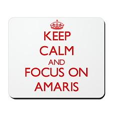 Keep Calm and focus on Amaris Mousepad