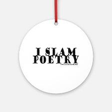 I Slam Poetry Ornament (Round)