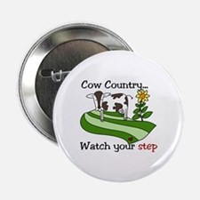 "Cow Country Watch your step 2.25"" Button"