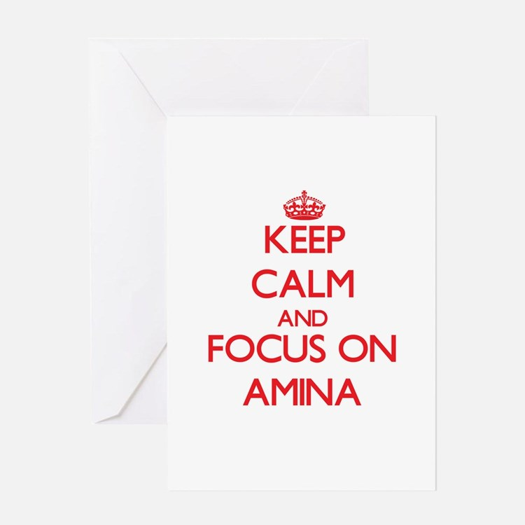 Keep Calm and focus on Amina Greeting Cards