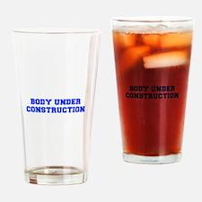 BODY-UNDER-COSTRUCTION-FRESH-BLUE Drinking Glass