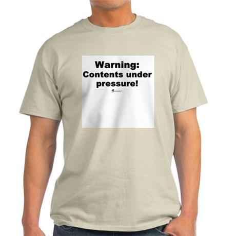 Contents under pressure! - Light T-Shirt