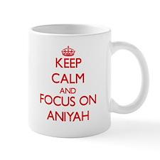Keep Calm and focus on Aniyah Mugs