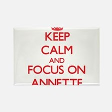 Keep Calm and focus on Annette Magnets