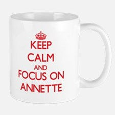 Keep Calm and focus on Annette Mugs