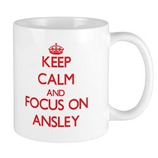 Keep Calm and focus on Ansley Mugs