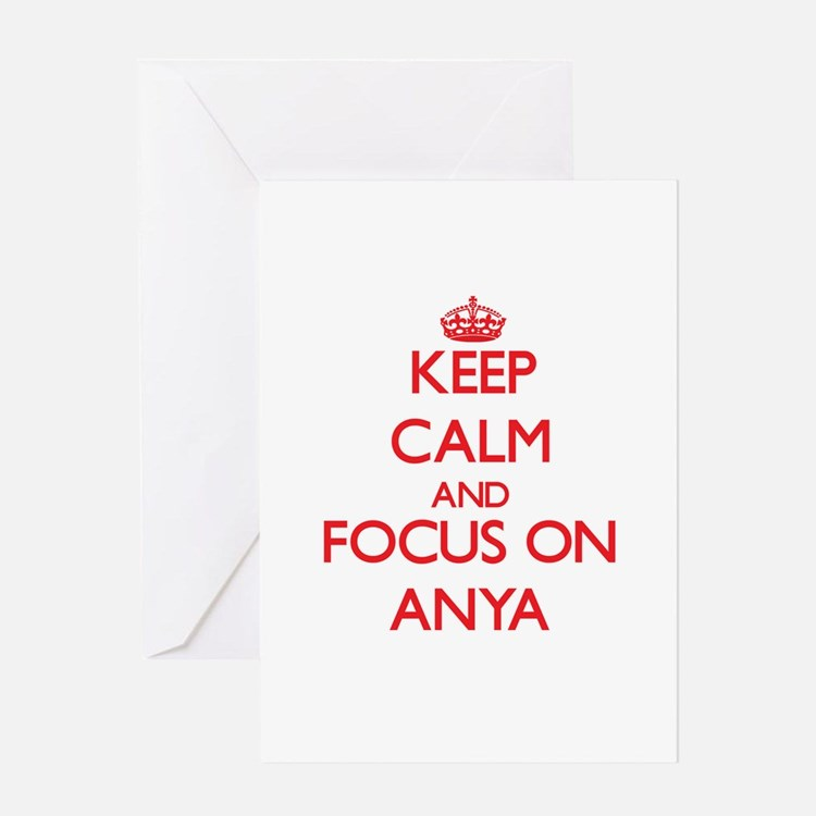 Keep Calm and focus on Anya Greeting Cards