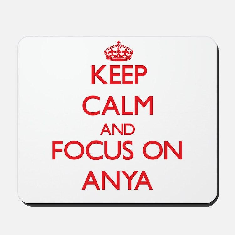 Keep Calm and focus on Anya Mousepad