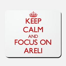 Keep Calm and focus on Areli Mousepad