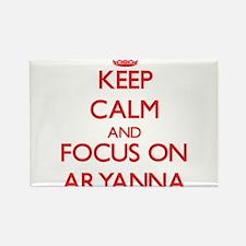 Keep Calm and focus on Aryanna Magnets