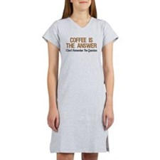 Coffee Is The Answer Women's Nightshirt